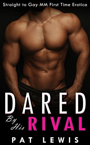 Dared by his Rival: Straight to Gay MM First Time Erotica (College Dares) (English Edition)
