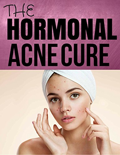Hormonal Acne Cure: The Only True Cure To Get Rid Of Acne! (English Edition)