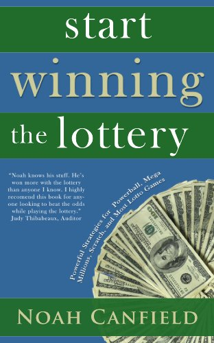 Start Winning The Lottery - Powerful Strategies for Winning at Powerball, Mega Millions, Scratch, and Most Other Lotto Games (Lottery Winner Secrets Book 1) (English Edition)